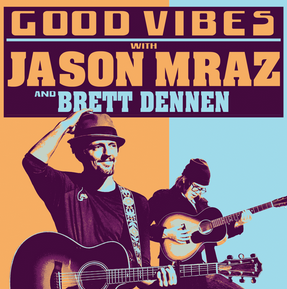 Image for JASON MRAZ - Good Vibes Tour with special guest BRETT DENNEN - SOLD OUT